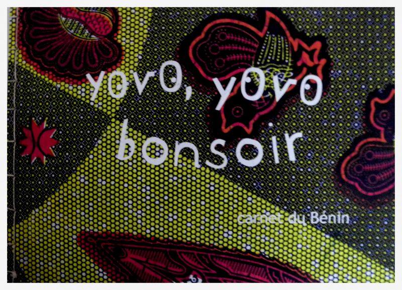 Yovo, yovo bonsoir (carnets du Bénin)